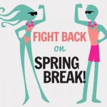 Fight Back on Spring Break